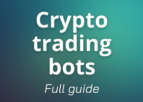 The full guide of crypto trading bots